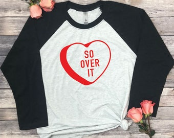 single valentine so over it conversation heart shirt single ladies unisex raglan - Valentines Day Shirts Ladies