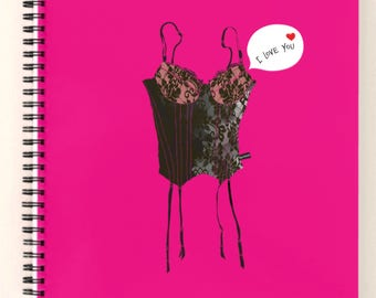Unique I love You Notebook, love Notebook, Valentine's Day Notebook, Love Your Support Lingerie Notebook