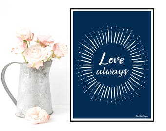 Poster modern design, Love always quote, Quote poster, Love poster, Art print illustration, Home wall decor, Love quote, Love gift for him