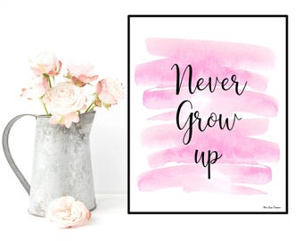 Peter Pan nursery decor, Never grow up quote, Peter Pan print, Disney quote, Disney print, Kids room wall decor, Nursery girl wall decor