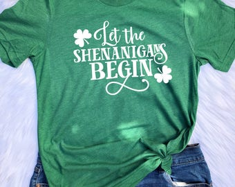 Let the Shenanigans Begin with CLOVER UNISEX T-shirts, St. Patrick's day shirt, Unisex tees, Let the shenanigans begin, Shenanigans shirt