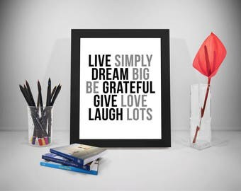 Live Simply Dream Big Be Grateful Give Love Laugh Lots, Inspirational Quotes, Motivational Wall Decor, Motivational Art, Motivation Art