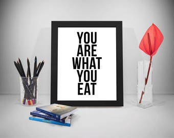 You Are What You Eat Quote Poster Print Printable Poster, Kitchen Signs, Kitchen Decor, Kitchen Wall Decor, Kitchen Art, Health Quotes