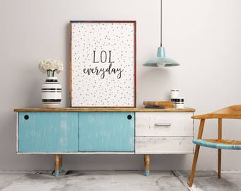 inspirational quote, LOL print, black and white, wall art dorm, office decor, teen room decor, motivational, slang quotes, southern prints