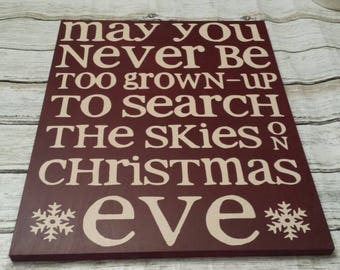 May you never be too grown up to search the skies on Christmas Eve sign, Christmas sign, Christmas wall art, May you Never sign, Santa sign
