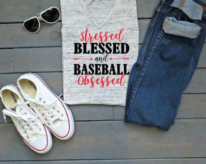 Stressed Blessed and Baseball Obsessed, Baseball Mom Shirt, Women's Baseball Tee, Gifts For Her, Baseball Shirt