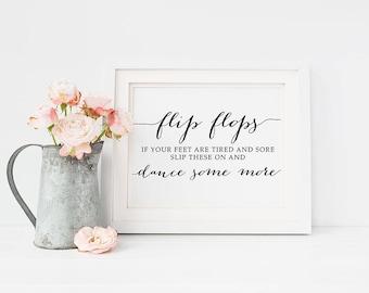 PRINTABLE Art Wedding Flip Flops 8x10 5x7 Sign, Dance Some More Treat Tired Feet Print Wedding Decor, Dancing Shoes Calligraphy Download