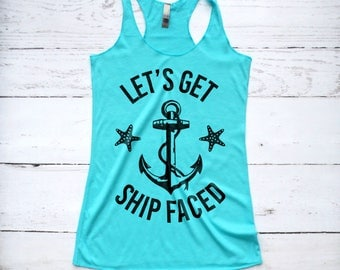 Let's Get Ship Faced Tank Top - Cruise Vacation Shirt