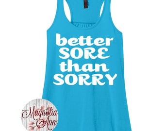 Better Sore Than Sorry, Gym, Workout, Motivational, Fitness, Women's Racerback Tank Top in 9 Colors in Sizes Small-4X, Plus Size