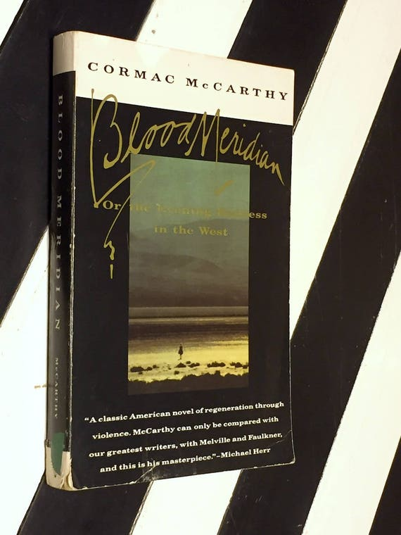 Blood Meridian by Cormac McCarthy (1985) Trade paperback book