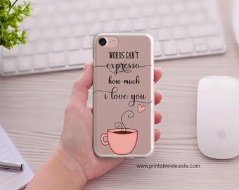 Words can't expresso how much I love you, Coffee Lovers iPhone Case, Clear phone case 5/5s/SE, iPhone 6/6s, iPhone 6Plus/6sPlus, 7/7Plus