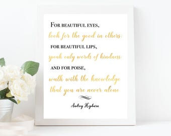 Audrey Hepburn For beautiful eyes look for the good in others; for beautiful lips... Inspirational Quote Print Instant Download Printable