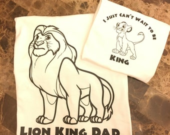fathers day / lion king/ Simba / cant wait to be king / Disney shirt