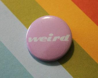 Weird Badge 25mm Pinback Statement Button Purple