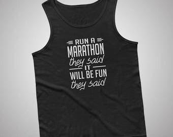 Run A Marathon They Said It Will Be Fun Tank / T-Shirt