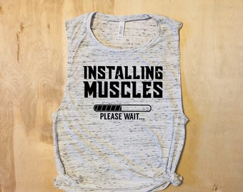 Installing Muscles Please Wait Lifting Shirt Gym Tank Fitness Gym Shirt Workout Tanks For Women Workout Tanks Weight Lifting Shirts