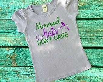 Mermaid Hair Shirt - Mermaid Shirt - Mermaid Hair Don't Care - Girl Mermaid Shirt - Mermaid Top - Girl Beach Shirt - Toddler Mermaid Tee