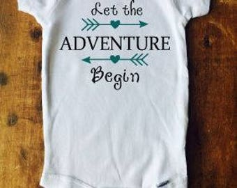 Let the Adventure Begin ~ Short or Long Sleeve Baby Onesie