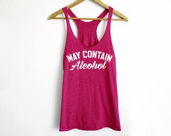 May Contain Alcohol Tank - Party Tank - Drinking Tank - Tumblr Shirt - College Party Tank - Alcohol Tank - Funny Tank - Gift For Her