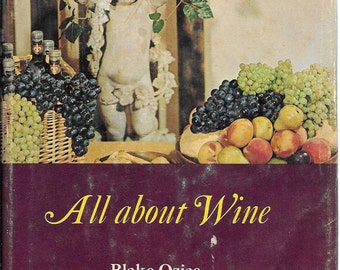 All About Wine by Blake Ozias 1967 1st Edition/Printing