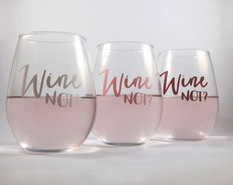 Wine Not Stemless Wine Glass