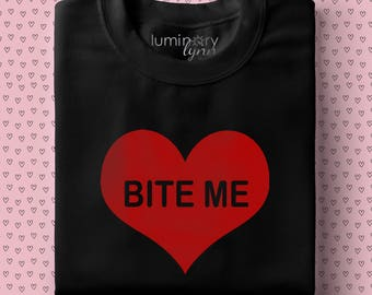 Bite Me - Anti Valentine's Day Graphic Tee - Customize Your Own