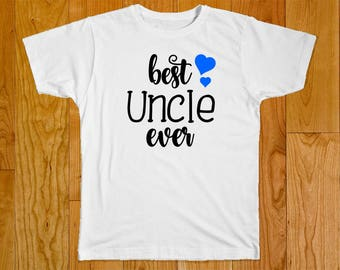 Best Uncle Ever - Great for Uncle Gifts - Uncle Shirt - Can be Customized if Needed!