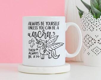 Always Be A Unicorn Mug   Unicorn Gifts   Gift Unicorn Lover   Unicorns   Gift For Her   Cute Mugs   Unicorn Secret Santa