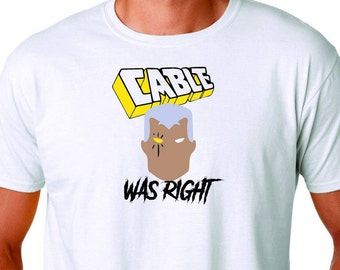 Cable Was Right T Shirt