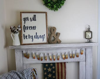 You Will Forever Be My Always Sign, Love Sign, Bedroom Decor, Love Quote Wood Sign, Wedding Sign, Farmhouse Wood Sign,