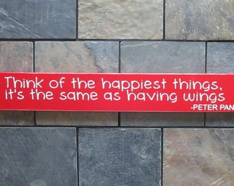 """Think of the happiest things, it's the same as having wings Sign, Peter Pan Quotes, Nursery Decor, Baby Shower Gift, 24""""x3.5"""""""