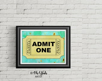 Admit One Art Print
