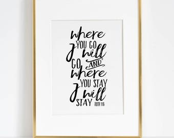 RUTH 1:16, Where You Go I Will Go And Where You Stay I Will Stay,Bible Verse,Scripture Art,Bible Print,Bible Cover,Wedding,Typography Poster