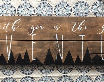 Life With You Is The Greatest Adventure Large Reclaimed Wood Sign