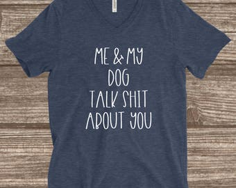 Dog Mom Shirt - Me And My Dog Heather Navy Unisex T-shirt - Me And My Dog Talk Shit About You - Funny Dog Mom Shirts