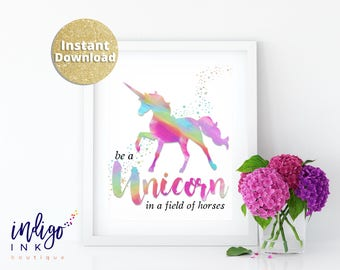 Be a Unicorn in a Field of Horses INSTANT DOWNLOAD   Rainbow Print   Unicorn Party   Teenager Gift   Unicorn Printable Art   Unicorn Print