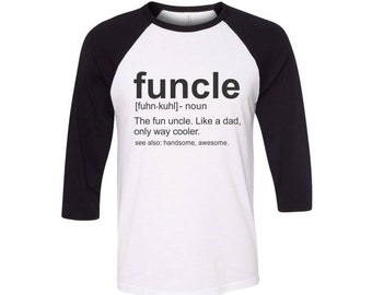 Funcle Definition Shirt Fun Uncle Funny Uncle Baseball Raglan 3/4 Sleeve Black and White Shirt Fun Uncle Gift