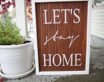 Lets Stay Home - Sign