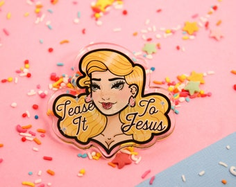 Tease it to Jesus!- Laser Cut Illustrated Acrylic Brooch - tattoo flash design pin collar clip Big hair