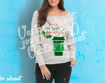 Be merry and bright have coffee. Grunde. svg,eps,dfx,jpeg,png