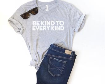 Be Kind To Every Kind Unisex Fit Tee - Light Heather Gray/Grey T-shirt - Equality Tee - Graphic Tee - Human Tee