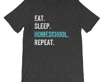 Eat Sleep Homeschool Repeat Home School Mom Homeschooler Family Funny Education Teacher Shirt