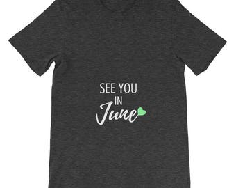 See You in June Pregnancy Announcement New Baby Mom Pregnant Gender Neutral Reveal Green Heart Adult Shirt