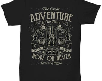The Great Adventure Now Or Never No Regret T-shirt