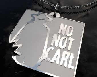 TWD - No Not Carl Pendant Necklace - Gift for the Diehard Walking Dead Fan- SOLID .925 Etched Sterling Silver