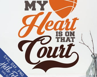 Basketball Svg, Love Svg, My Heart Is On That Court Svg, Dxf, Jpg, Svg files for Cricut, Svg files for Silhouette, Vector Art, Clip Art