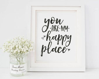 You Are My Happy Place, Printable Art, Inspirational Print, Simple Print, Farmhouse, Instant Download, Rustic, Love Print