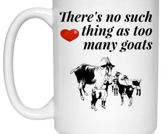 There's No Such Thing As Too Many Goats - Funny Mug For Goat Lovers