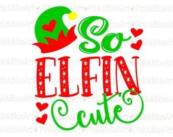 So Elfin Cute SVG Files Silhouette Cameo Svg for Cricut and Vinyl File cutting Digital cuts file DXF Png Pdf Eps