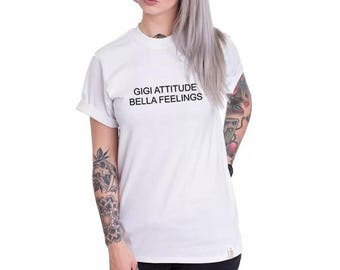 Gigi Attitude Bella Feelings shirt, Funny Tshirts. Funny Shirts. Gigi Bella Hadid. Workout Shirts. Funny Workout Shirt tee